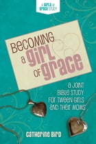 Becoming a Girl of Grace Cover Image