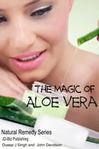 The Magic of Aloe Vera
