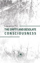The empty and desolate consciousness by Lawrence Pih