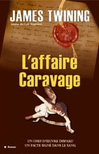Affaire caravage by James Twining