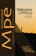Welcome to Our Hillbrow: A Novel of Postapartheid South Africa by Phaswane Mpe