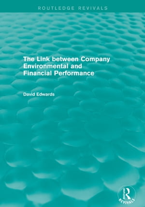 The Link Between Company Environmental and Financial Performance (Routledge Revivals)