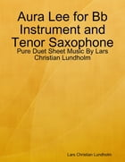 Aura Lee for Bb Instrument and Tenor Saxophone - Pure Duet Sheet Music By Lars Christian Lundholm by Lars Christian Lundholm