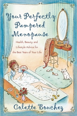 Book Your Perfectly Pampered Menopause: Health, Beauty, and Lifestyle Advice for the Best Years of Your… by Colette Bouchez