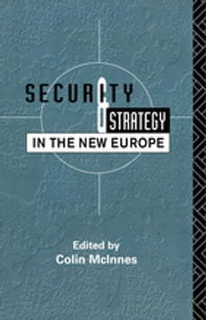 Security and Strategy in the New Europe