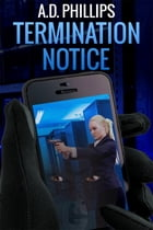 Termination Notice by A.D. Phillips