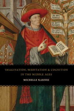 Book Imagination, Meditation, and Cognition in the Middle Ages by Michelle Karnes