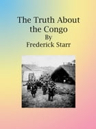 The Truth About the Congo by Frederick Starr
