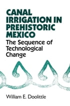 Canal Irrigation in Prehistoric Mexico: The Sequence of Technological Change