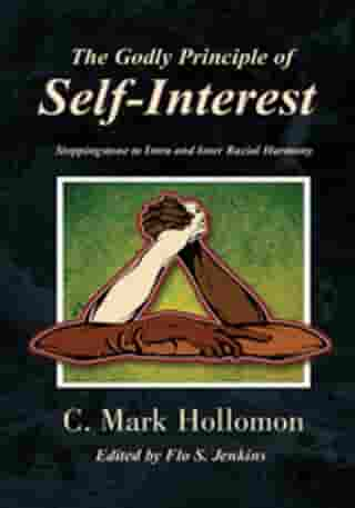 The Godly Principle of Self-Interest: Steppingstone to Intra and Inter Racial Harmony