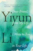 Dear Friend, from My Life I Write to You in Your Life Cover Image