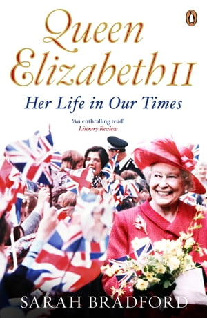 Queen Elizabeth II Her Life in Our Times