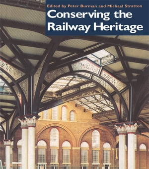 Conserving the Railway Heritage