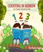 Counting in Hebrew for English Speaking Kids by Sarah Mazor