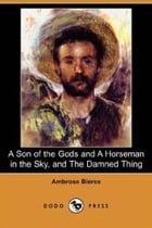 A Son Of The Gods And A Horseman In The Sky by Ambrose Bierce