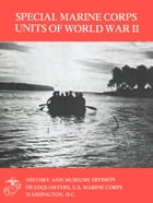 Special Marine Corps Units Of World War II [Illustrated Edition] by Charles L. Updegraph Jr.