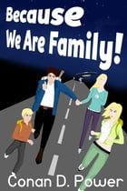 Because We Are Family! by K. Z. Power