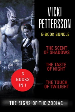 Book The Signs of the Zodiac: The Scent of Shadows, The Taste of Night, and The Touch of Twilight by Vicki Pettersson