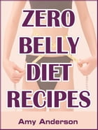 Zero Belly Diet Recipes by Amy Anderson