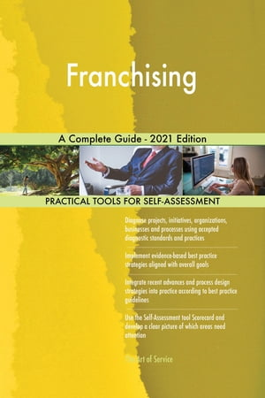 Franchising A Complete Guide - 2021 Edition by Gerardus Blokdyk