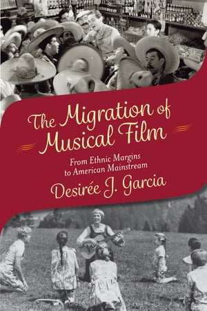 The Migration of Musical Film From Ethnic Margins to American Mainstream