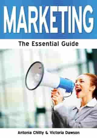 Marketing: The Essential Guide by Antonia Chitty and Victoria Dawson