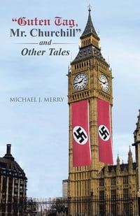 Guten Tag, Mr. Churchill and Other Tales
