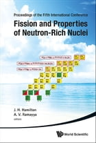 Fission and Properties of Neutron-Rich Nuclei by J H Hamilton