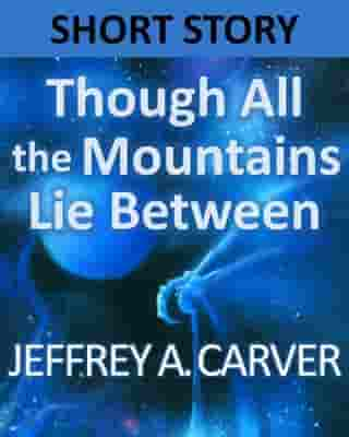 Though All the Mountains Lie Between