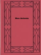 Mon Antonia by Willa Cather