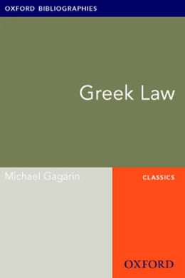 Book Greek Law: Oxford Bibliographies Online Research Guide by Michael Gagarin