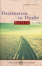 Destination in Doubt: Russia Since 1989