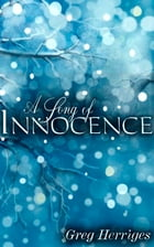 A Song of Innocence by Greg Herriges