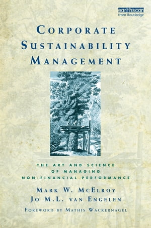 Corporate Sustainability Management The Art and Science of Managing Non-Financial Performance