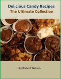 Delicious Candy Recipes: The Ultimate Collection ccf44612-90b7-4578-bba7-e52fcfb1c07d