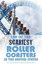 100 of the Scariest Roller Coasters In the United States by alex trostanetskiy