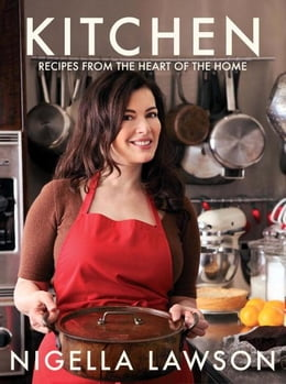 Book Kitchen: Recipes from the Heart of the Home by Nigella Lawson