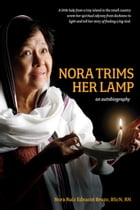 Nora Trims Her Lamp: An Autobiography by Nora Ruiz Ednacot Brozo