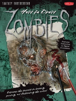Book How to Draw Zombies: Discover the secrets to drawing, painting, and illustrating the undead… by Michael Butkus,Merrie Destefano