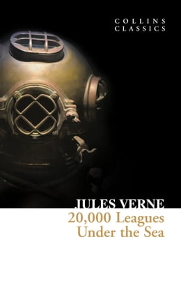 Book 20,000 Leagues Under The Sea (Collins Classics) by Jules Verne