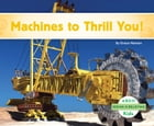 Machines to Thrill You! by Grace Hansen
