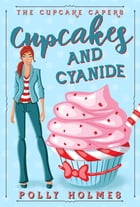 Cupcakes and Cyanide by Polly Holmes