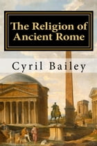 Religion of Ancient Rome by Cyril Bailey