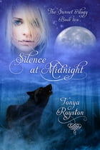 Silence at Midnight: Book 2 of the Sunset Trilogy by Tonya Royston