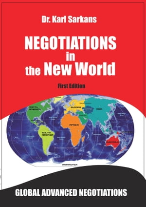 Negotiations in the New World: Global Advanced Negotiations by Karl Sarkans