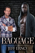 Baggage: Interracial Gay Romance by Jeff Erno
