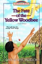 The Fate of the Yellow Woodbee: Nate Saint by Dave Jackson