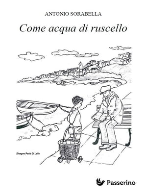 Come acqua di ruscello by Antonio Sorabella