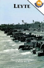 LEYTE - The U.S. Army Campaigns of World War II by Charles R. Anderson