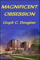 MAGNIFICENT OBSESSION by Lloyd  Douglas